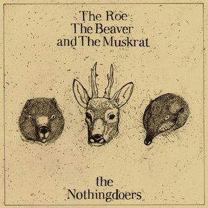 The Roe, The Beaver and The Muskrat