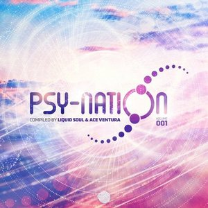 Psy-Nation Volume 001 - Compiled by Liquid Soul & Ace Ventura