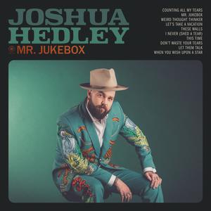 Joshua Hedley - Mr. Jukebox