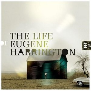 The Life Of Eugene Harrington