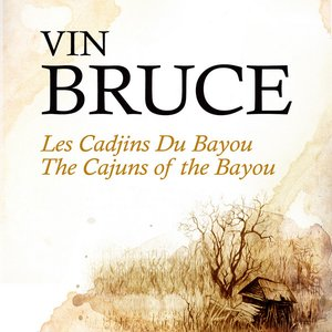 Les Cadjins Du Bayou - The Cajuns Of The Bayou