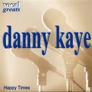 Vocal Greats - Danny Kaye - Happy Times
