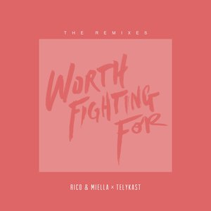Worth Fighting For (Remixes)