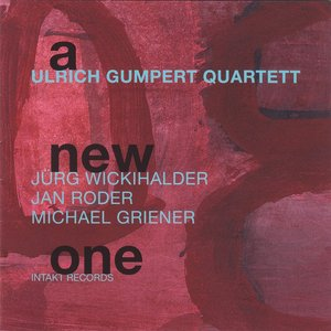 A New One (with Jürg Wickihalder, Jan Roder & Michael Griener)