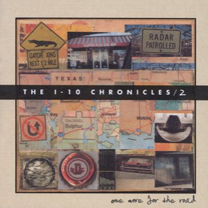 The I-10 Chronicles/2 One More For The Road