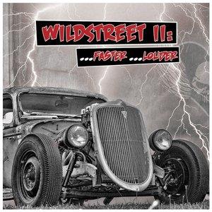 Wildstreet II . . . Faster . . . Louder!