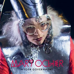Mary Ocher + Your Government