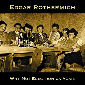 Why Not Electronica Again