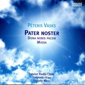 Vasks, P.: Pater Noster / Dona Nobis Pacem / Mass