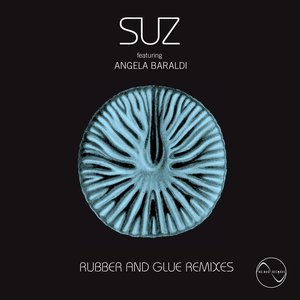 Rubber and Glue Remixes