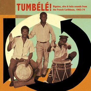 Soundway presents Tumbélé! (Biguine, Afro & Latin Sounds from the French Caribbean, 1963-74)