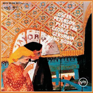 The Gershwin Songbooks: Oscar Peterson Plays The George Gershwin Song Book / Oscar Peterson Plays George Gershwin
