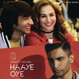 Haaye Oye (feat. Ash King) - Single