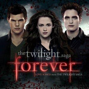 The Twilight Saga Forever: Love Songs From The Twilight Saga