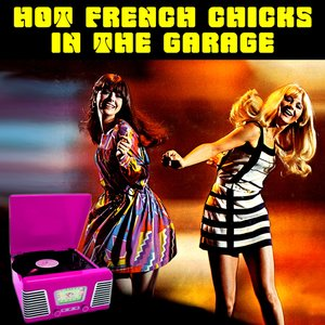 Hot French Chicks In The Garage