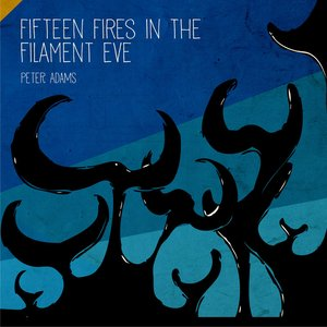 Fifteen Fires in the Filament Eve