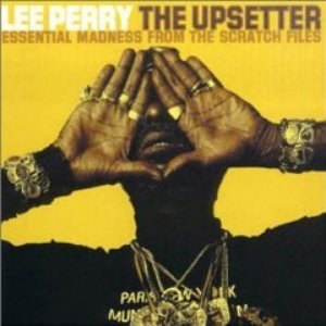 The Upsetter: Essential Madness From The Scratch Files