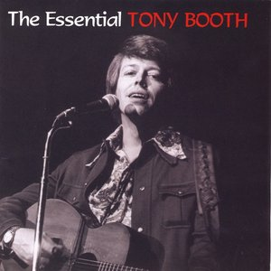 The Essential Tony Booth