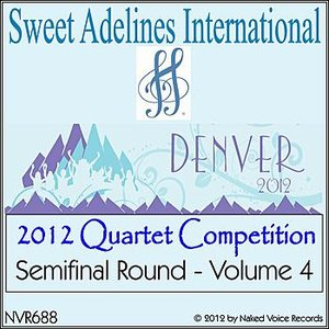 2012 Sweet Adelines International Quartet Competition - Semi-Final Round - Volume 4