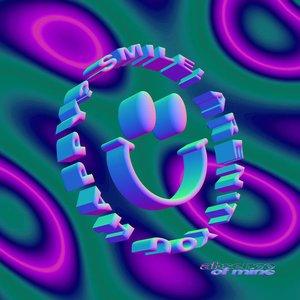 Smile! Aren't You Happy?