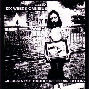 Six Weeks Omnibus, vol. 1 : A Japanese Hardcore Compilation
