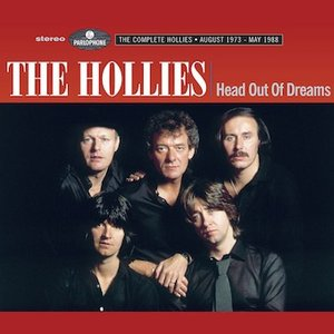 Head Out of Dreams (The Complete Hollies August 1973 - May 1988)