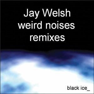 Weird Noises Remixes