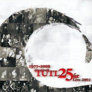 Tutl 25 Ár (Live 2002)