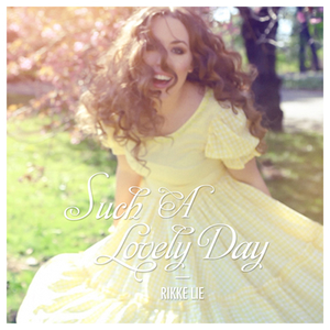 Rikke Lie - Such a lovely day
