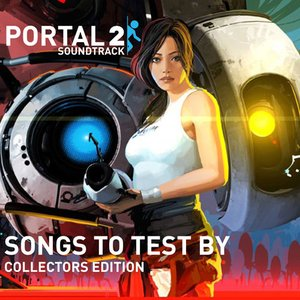 Portal 2 Soundtrack: Songs To Test By (Collectors Edition)