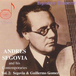 Andres Segovia and His Contemporaries Vol. 2 - Segovia & Guillermo Gomez