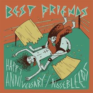 Happy Anniversary / Nosebleeds