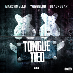 Tongue Tied (with YUNGBLUD & blackbear)