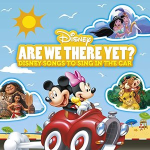 Are We There Yet? Disney Songs to Sing In the Car