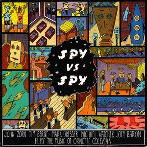 Spy Vs. Spy - The Music Of Ornette Coleman