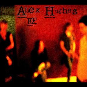 Alex Hughes - EP