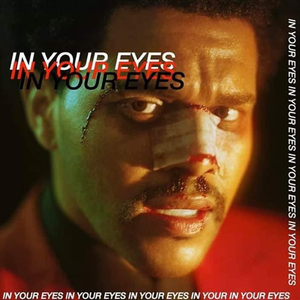 The Weeknd - In Your Eyes