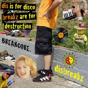 Dis Is For Disco Breakz Are For Destruction