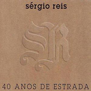 Sérgio Reis 40 Anos de Estrada