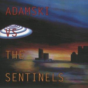Adamski vs. the Sentinels