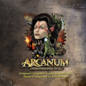 Arcanum: Of Steamworks & Magick Obscura (Original Computer Game Soundtrack)