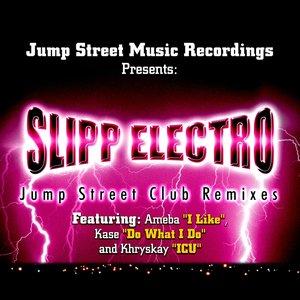 Jump Street Music Recordings presents Slipp Electro