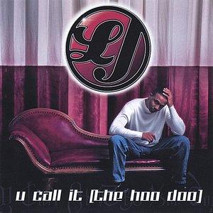 U Call It [ The Hoo Doo] Single