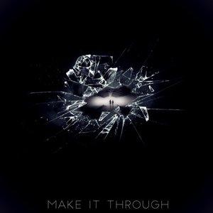 Make It Through