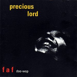 Precious Lord - The Fat and Frantic Doo-Wop Album