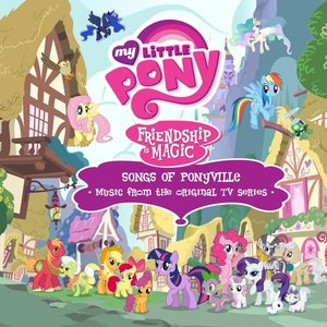 My Little Pony - Songs of Ponyville (Music from the Original TV Series)