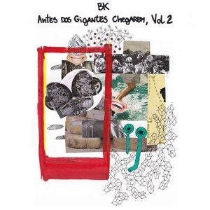 Antes dos Gigantes Chegarem, Vol. 2