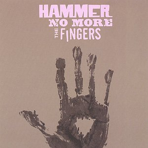 Hammer No More The Fingers