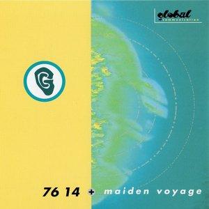 76 14 + maiden voyage