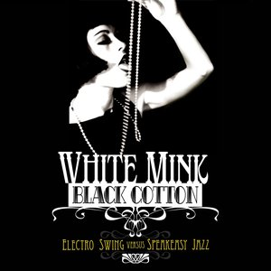 White Mink: Black Cotton